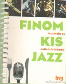 Birmann Erzsébet, H. Magyar Kornél - Finom kis jazz - Muzikális és kulináris örömök [antikvár]