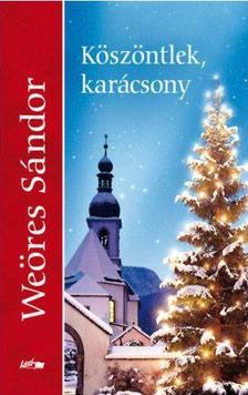 WEÖRES SÁNDOR - Köszöntlek, karácsony