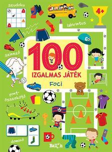 NINCS SZERZŐ - 100 izgalmas játék - Foci