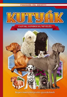 Kutyák - Képes ismeretterjesztés gyerekeknek - Fedezzük fel együtt!
