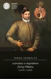 Varga Szabolcs - Leónidasz a végvidéken. Zrínyi Miklós (1508-1566) [eKönyv: pdf]