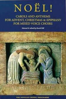 NOEL! CAROLS AND ANTHEMS FOR ADVENT, CHRISTMAS & EPIPHANY FOR MIXED VOICE CHOIRS