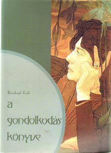 Bärnkopf Zsolt - A gondolkodás könyve [antikvár]