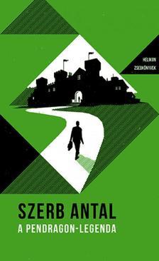 Szerb Antal - A Pendragon-legenda - Helikon Zsebkönyvek 34.