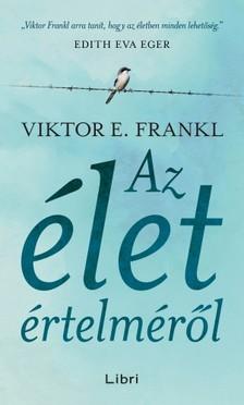Viktor E. Frankl - Az élet értelméről [eKönyv: epub, mobi]