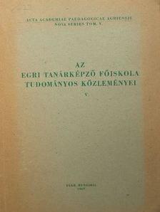 Dr. Bakos József - Az Egri Tanárképző Főiskola Tudományos Közleményei V. [antikvár]