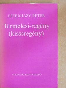 Esterházy Péter - Termelési-regény  [antikvár]