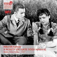 MIKSZÁTH KÁLMÁN - A Noszty fiú esete Tóth Marival - hangoskönyv - MP3