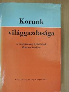 Dr. Bognár József - Korunk világgazdasága I. [antikvár]