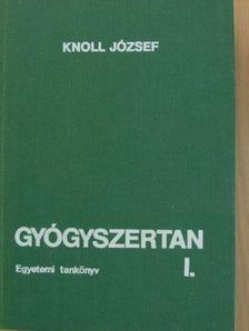 Knoll József - Gyógyszertan I. (töredék) [antikvár]