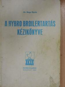 Dr. Nagy Gyula - A Hybro Broilertartás kézikönyve [antikvár]