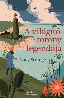 Lucy Strange - A világítótorony legendája [eKönyv: epub, mobi]