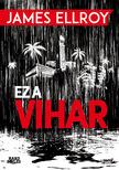 James Ellroy - Ez a vihar