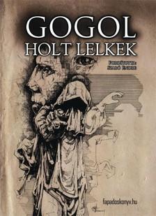 GOGOL, NYIKOLAJ VASZILJEVICS - Holt lelkek [eKönyv: epub, mobi]