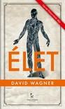 David Wagner - Élet [eKönyv: epub, mobi]