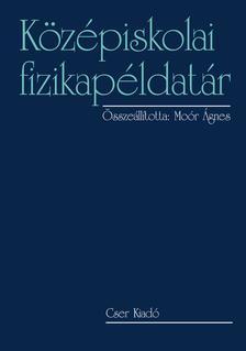 Moór Ágnes - Középiskolai fizikapéldatár 15. kiadás