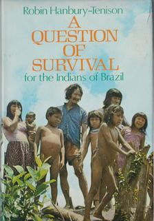 Hanbury-Tenison, Robin - A Question of Survival for the Indians of Brazil [antikvár]