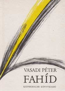 Vasadi Péter - Fahíd [antikvár]