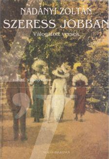 Nadányi Zoltán - Szeress jobban [antikvár]