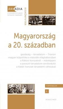 (szerk.) Bánkuti Gábor - Dévényi Anna - Gőzsy Zoltán - Magyarország a 20. században [eKönyv: pdf]