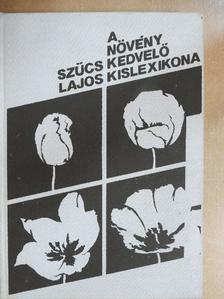 Szűcs Lajos - A növénykedvelő kislexikona [antikvár]
