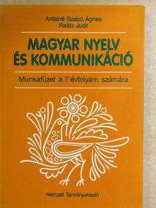 Antalné Szabó Ágnes - Magyar nyelv és kommunikáció - Munkafüzet a 7. évfolyam számára [antikvár]