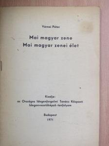 Várnai Péter - Mai magyar zene/Mai magyar zenei élet [antikvár]