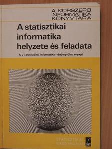 Alföldi István - A statisztikai informatika helyzete és feladata [antikvár]