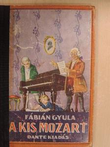 Fábián Gyula - A kis Mozart [antikvár]