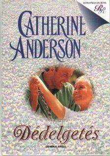 Catherine Anderson - Dédelgetés [antikvár]