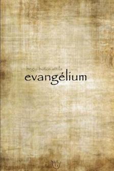 HEGYI BOTOS ATTILA - Evangélium