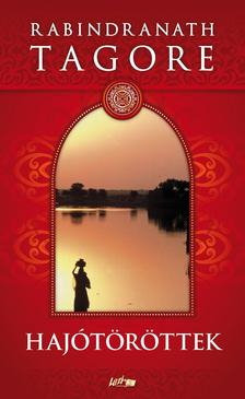 Rabindranáth Tagore - Hajótöröttek