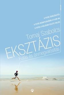 Tornai Szabolcs - Eksztázis - Futás és önmegvalósítás (futóaforizmák) [eKönyv: epub, mobi]