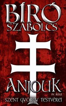 Bíró Szabolcs - ANJOUK - IV. rész: Szent György testvérei