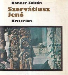 Banner Zoltán - Szervátiusz Jenő [antikvár]