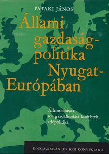 Pataki János - Állami gazdaságpolitika Nyugat-Európában [antikvár]