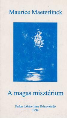 Maurice Maeterlinck - A magas misztérium [antikvár]