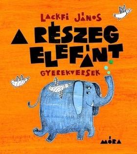 LACKFI JÁNOS - A részeg elefánt - gyerekversek