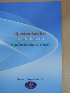 Bardóczy Gábor - Sportszakember-továbbképzési konferencia sorozat [antikvár]