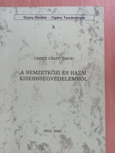 Cserti Csapó Tibor - A nemzetközi és hazai kisebbségvédelemről [antikvár]