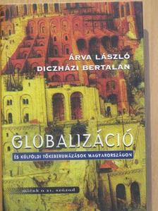 Árva László - Globalizáció és külföldi tőkeberuházások Magyarországon [antikvár]