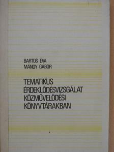 Bartos Éva - Tematikus érdeklődésvizsgálat közművelődési könyvtárakban [antikvár]
