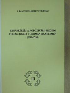Kékes-Szabó Mihály - Tanárképzés a Kolozsvári-Szegedi Ferenc József Tudományegyetemen  [antikvár]
