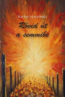 Kata Hannes - Rövid út a semmibe