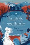 Lucy Strange - A kastély szelleme [eKönyv: epub, mobi]