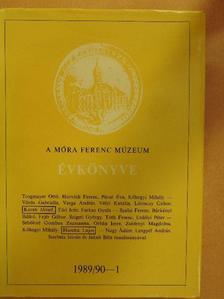 Farkas Gyula - A Móra Ferenc Múzeum Évkönyve 1989/90-1 [antikvár]