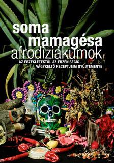 SOMA MAMAG - Afrodiziákumok
