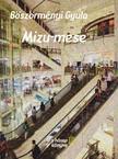 BÖSZÖRMÉNYI GYULA - Mizu mese [eKönyv: pdf, epub, mobi]