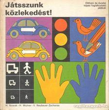 Nowak, H - Wuher, H. - Neubauer-Zacharias, V. - Játszunk közlekedést! [antikvár]