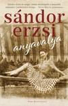 SÁNDOR ERZSI - Anyavalya [eKönyv: epub, mobi]